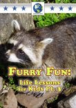 Furry Fun: Life Lessons for Kids Pt.3