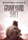 Stephen King's Graveyard Shift