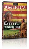 """America - Her People Her Stories Vol 1: The Battle of Bunker Hill"""