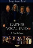 Gaither Vocal Band: I Do Believe