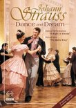 Johann Strauss - Dance and Dream / The Waltz King
