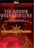 Dr. John Demartini: The Secret of the Law of Attraction 2: The Infinite Wisdom of Love