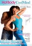 Jennifer Kries: Hot Body Cool Mind - Waking Energy