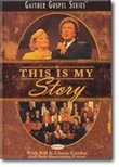 This Is My Story (With Bill & Gloria Gaither and Their Homecoming Friends)