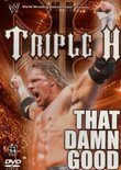 wwf Triple H - That Damn Good