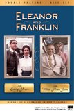 Eleanor and Franklin Double Feature (The Early Years / The White House Years)