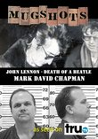 Mugshots: Mark D. Chapman - John Lennon: Death of a Beatle  (Amazon.com exclusive)