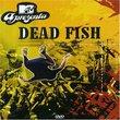 MTV Apresenta Dead Fish