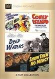Coney Island 1943; Deep Waters 1948; Show Them No Mercy! 1935