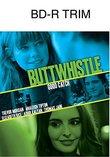 Buttwhistle [Blu-ray]