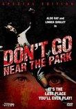 Don't Go Near the Park