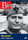 Biography - Mussolini: Italy's Nightmare