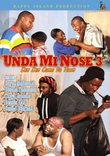 Unda Mi Nose, Vol. 3: Den Den Come to Town