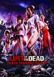 Lust Of The Dead: Trash Terror Trilogy