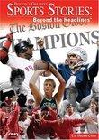 Boston's Greatest Sports Stories, Beyond The Headlines