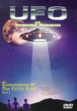 UFO And Paranormal Phenomena: Encounters Of The Fifth Kind, Part 1