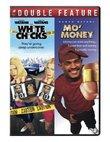 White Chicks / Mo' Money