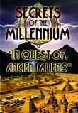 Secrets of the Millennium, Vol 1: In Quest Of Ancient Aliens