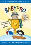 Baby Pro: Let's Make a Splash: Swimming - Surfing - Diving Sports