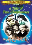 Tale of Two Christmasses & The Answer