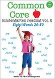 Common Core Kindergarten Reading Volume 2 - Sight Words 26 -50