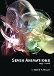 Seven Animations (1999-2008) by Dennis Miller