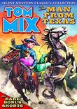 Tom Mix - Silent Western Classics Collection - The Man From Texas (Plus Bonus Shorts)
