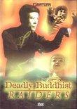 Deadly Buddhist Raiders