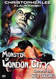 Monster of London City/Secret of the Red Orchid