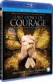 Last Ounce of Courage (Blu Ray + DVD Combo)