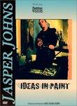 Jasper Johns - Ideas in Paint