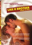 Like a Brother (Unrated)