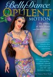 Bellydance: Opulent Motion - The Artistry of Slow Moves
