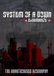 System of a Down: Dehumanize (The Unauthorized Biography)