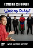 Don Worley: Who's My Daddy?