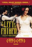 To the Left of the Father: A Film by Luiz Fernando Carvalho
