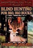 Blind Hunting For Big, Big Bucks
