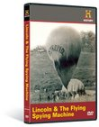 Man, Moment, Machine: Lincoln and the Flying Spying Machine