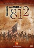 The History Channel Presents The War of 1812
