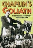 Chaplin's Goliath: In Search of Scotland's Forgotten Star