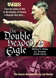 The Double Headed Eagle: Hitler's Rise to Power 1918-1933