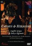 Cadmus & Hermione, tragédie lyrique de Lully et Quinalut / Dumestre, Le Poème Harmonique, Lazar (Opéra Comique 2008)