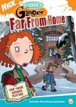 As Told by Ginger: Far From Home