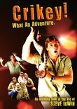 Crikey! What an Adventure: An Intimate Look at the Life of Steve Irwin
