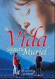 La Vida Segun Muriel