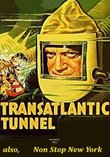 Transatlantic Tunnel / Non Stop New York