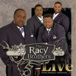 The Racy Brothers: Live from Dumas, Arkansas