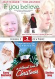 If You Believe & A Different Kind of Christmas - Double Feature