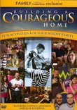 Building a Courageous Home: Fun Activities for the Whole Family