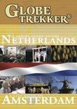 Globe Trekker - The Netherlands & Amsterdam City Guide 2
